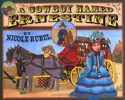 A COWBOY NAMED ERNESTINE by Nicole  Rubel