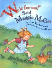 """WAIT FOR ME!"" SAID MAGGIE MCGEE by Jean Van Leeuwen"