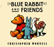 BLUE RABBIT AND FRIENDS by Christopher Wormell