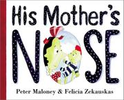 HIS MOTHER'S NOSE by Peter Maloney