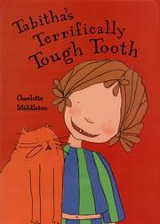 TABITHA'S TERRIFICALLY TOUGH TOOTH by Charlotte Middleton
