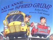 AXLE ANNIE AND THE SPEED GRUMP by Robin Pulver