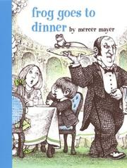 FROG GOES TO DINNER by Mercer -- Illus. Mayer