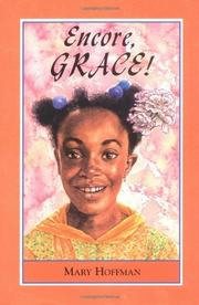 ENCORE, GRACE! by Mary Hoffman
