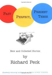 PAST, PERFECT, PRESENT TENSE by Richard Peck