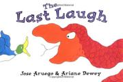 THE LAST LAUGH by Jose Aruego