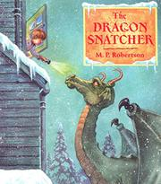 THE DRAGON SNATCHER by M.P. Robertson