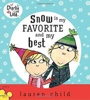 SNOW IS MY FAVORITE AND MY BEST by Lauren Child