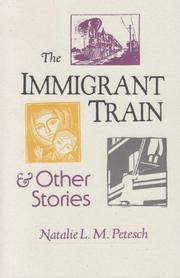 THE IMMIGRANT TRAIN AND OTHER STORIES by Natalie L.M. Petesch