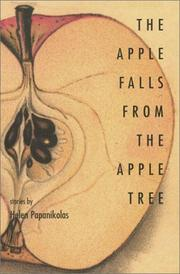 THE APPLE FALLS FROM THE APPLE TREE by Helen Papanikolas