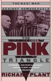 THE PINK TRIANGLE: The Nazi War Against Homosexuals by Richard Plant