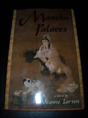 MANCHU PALACES by Jeanne Larsen