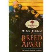 A BREED APART by Mike Helm