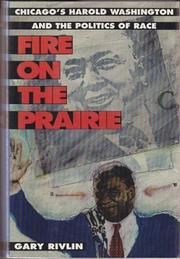 A FIRE ON THE PRAIRIE by Gary Rivlin