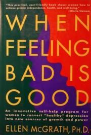 WHEN FEELING BAD IS GOOD by Ellen McGrath