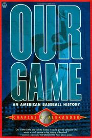 OUR GAME by Charles C. Alexander