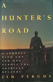 A HUNTER'S ROAD by Jim Fergus