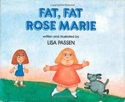 FAT, FAT ROSE MARIE by Lisa Passen