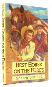 BEST HORSE ON THE FORCE by Sherry Garland