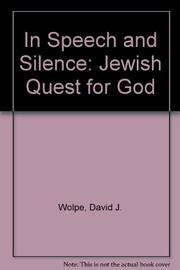 IN SPEECH AND IN SILENCE by David J. Wolpe