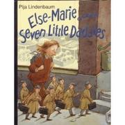 ELSE-MARIE AND HER SEVEN LITTLE DADDIES by Pija Lindenbaum