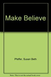 MAKE BELIEVE by Susan Beth Pfeffer