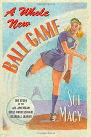 A WHOLE NEW BALL GAME by Sue Macy