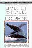 THE LIVES OF WHALES AND DOLPHINS by Richard C. Connor