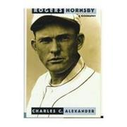 ROGERS HORNSBY by Charles C. Alexander