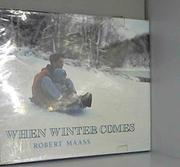 WHEN WINTER COMES by Robert Maass