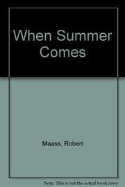 WHEN SUMMER COMES by Robert Maass