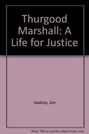 THURGOOD MARSHALL by James Haskins