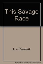 THIS SAVAGE RACE by Douglas C. Jones