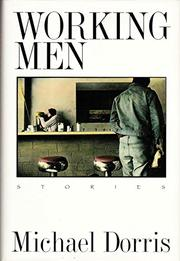WORKING MEN by Michael Dorris
