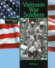 VIETNAM WAR SOLDIERS by Neil Super