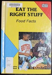 EAT THE RIGHT STUFF by Catherine Reef