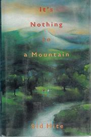 IT'S NOTHING TO A MOUNTAIN by Sid Hite
