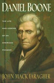 DANIEL BOONE: The Life and Legend of an American Pioneer by John Mack Faragher