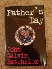 FATHER'S DAY by John Calvin Batchelor