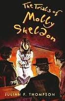 THE TRIALS OF MOLLY SHELDON by Julian F. Thompson