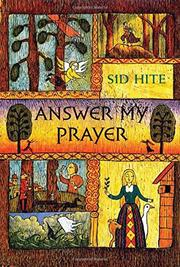 ANSWER MY PRAYER by Sid Hite