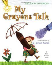 MY CRAYONS TALK by Patricia Hubbard