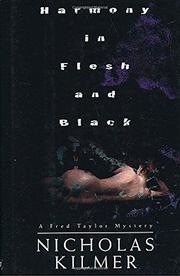 HARMONY IN FLESH AND BLACK by Nicholas Kilmer
