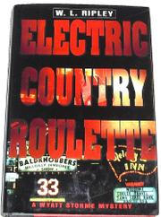 ELECTRIC COUNTRY ROULETTE by W.L. Ripley