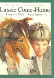 LASSIE COME-HOME by Rosemary Wells