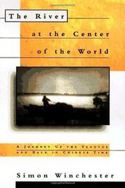 THE RIVER AT THE CENTER OF THE WORLD by Simon Winchester