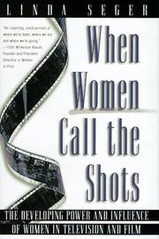 WHEN WOMEN CALL THE SHOTS by Linda Seger