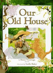 OUR OLD HOUSE by Susan Vizurraga