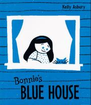 BONNIE'S BLUE HOUSE by Kelly Asbury