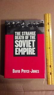 THE STRANGE DEATH OF THE SOVIET EMPIRE by David Pryce-Jones